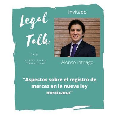 Episodio 7 - Aspectos sobre el registro de marcas en la nueva ley mexicana