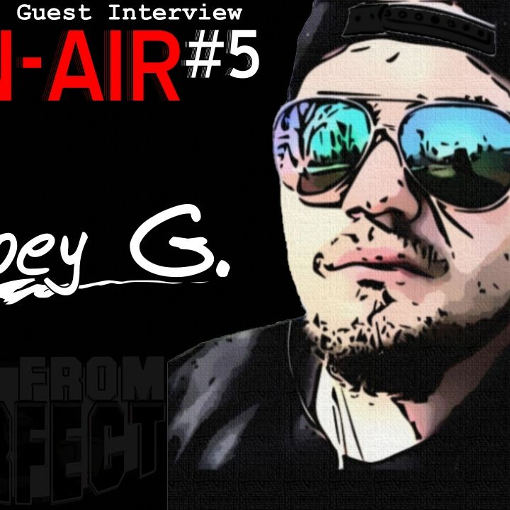 ON-AIR #5 - Joey G.
