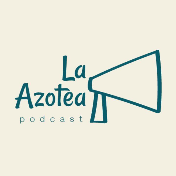 La Azotea Podcast