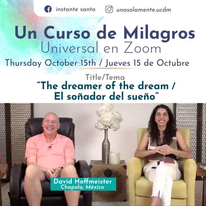"""""""El soñador del sueño""""- Un Curso de Milagros Universal con David Hoffmeister / """"Dreamer of the dream"""""""