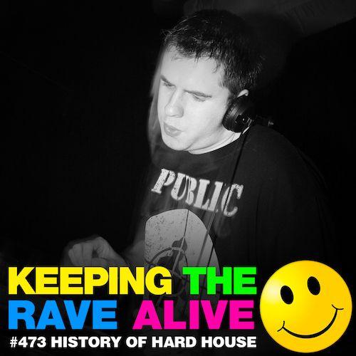Episode 473: History of Hard House!