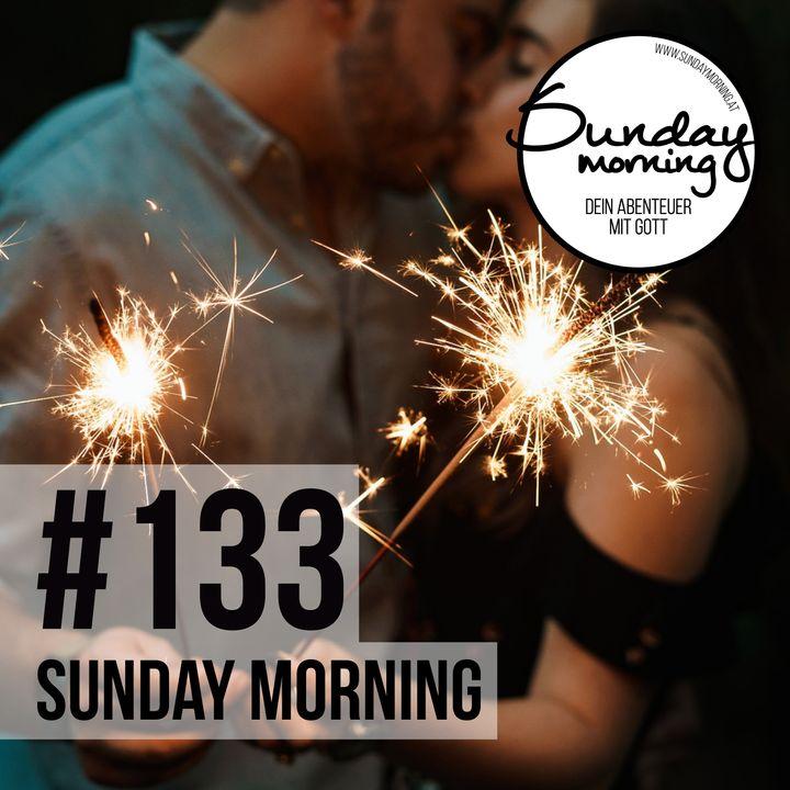HAPPY NEW YEAR - Alles bleibt besser - Sunday Morning #133