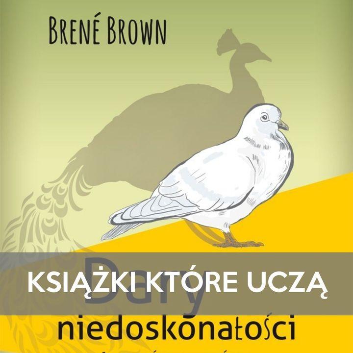 KKU#34 - Dary Niedoskonałości - Brene Brown