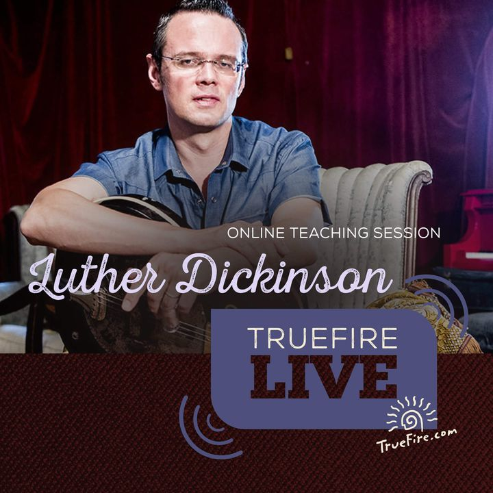 Luther Dickinson - Modern Mississippi Slide Guitar Lessons, Q&A, and Performances