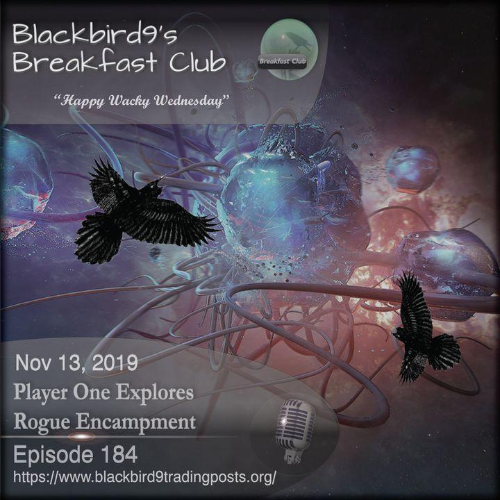 Player One Explores Rogue Encampment - Blackbird9 Podcast