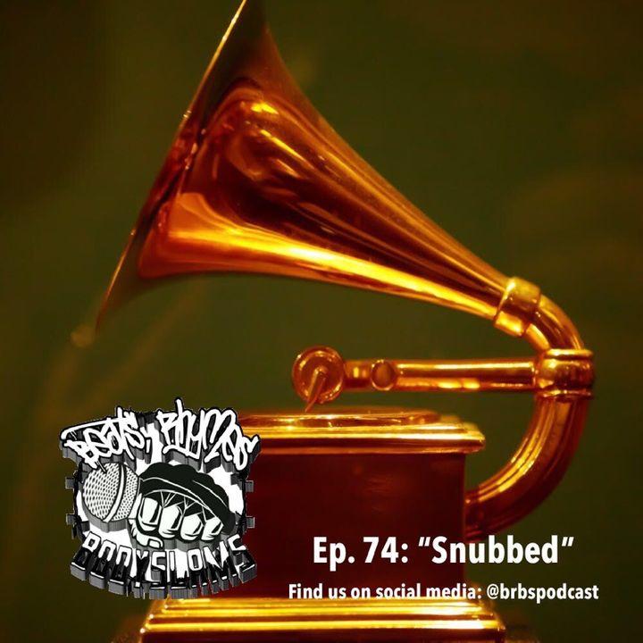 "Episode 74: ""Snubbed"""
