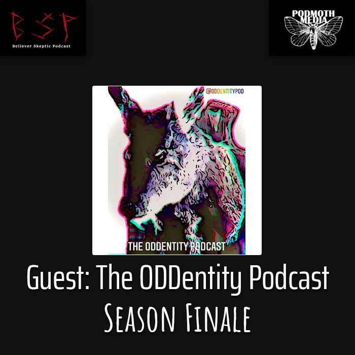 Guest Podcast - ODDentity: Season Finale