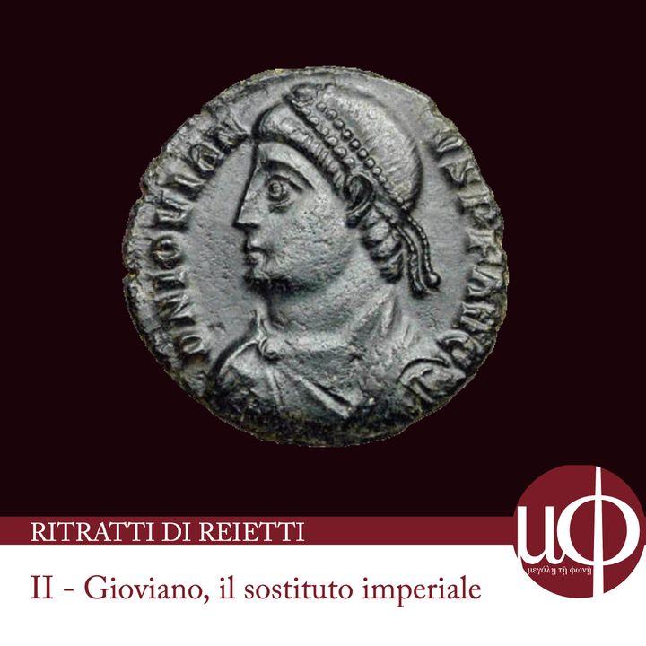 Ritratti di reietti - Gioviano, il sostituto imperiale - seconda puntata