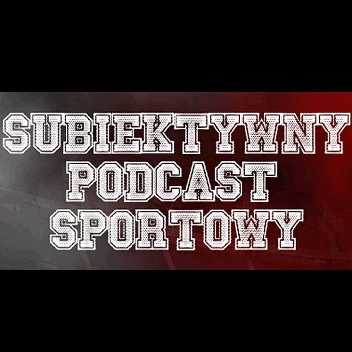 Subiektywny Podcast Sportowy - Odcinek - 193 - Ofensywno-defensywny bramkarzo-napastnik