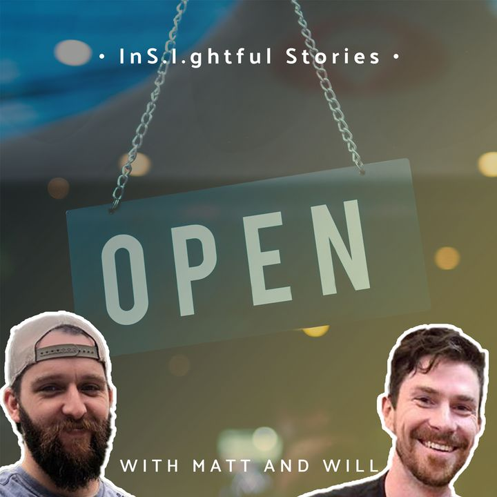 InS.I.ghtful Stories with Matt and Will