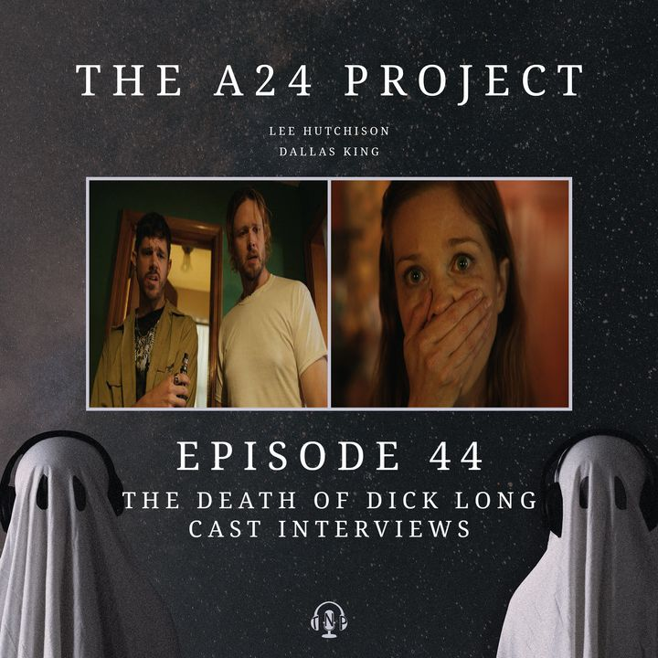 44 - 'The Death of Dick Long' Cast Interviews