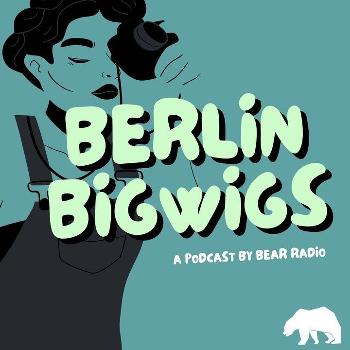 Berlin Bigwigs