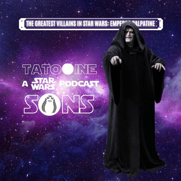 The Greatest Villains in Star Wars: Emperor Palpatine