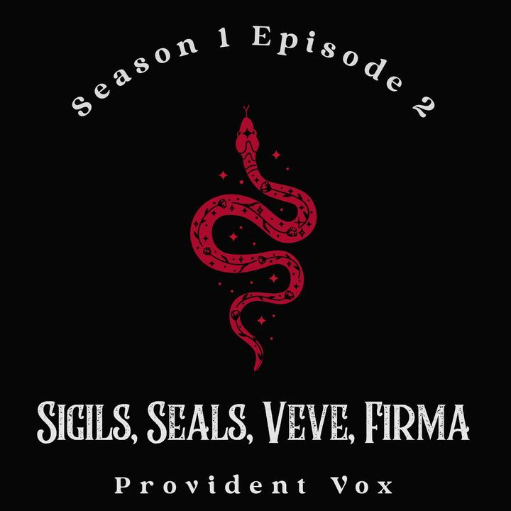 S1 E2 - Sigils, Seals, Veve, Firma