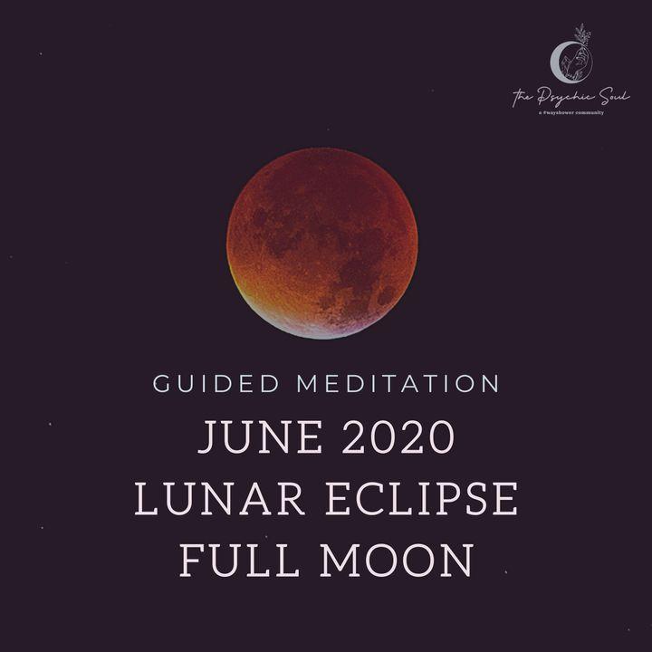 June Lunar Eclipse Full Moon Meditation
