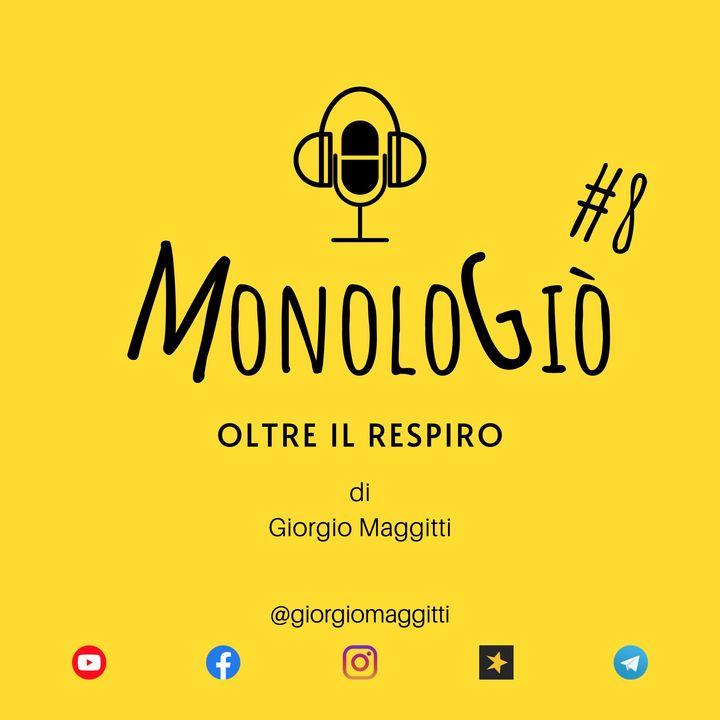 Oltre il respiro | MonoloGiò #8