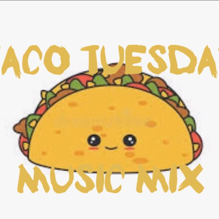 Episode 1013  - Taco Tuesday Music Mix