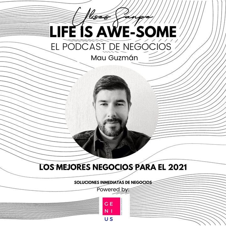 Mau Guzmán: Los mejores negocios para el 2021