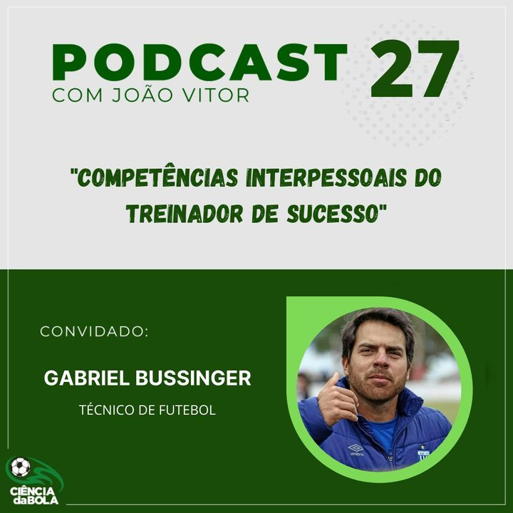 Ep.27: Gabriel Bussinger | Competências Interpessoais do Treinador de Sucesso