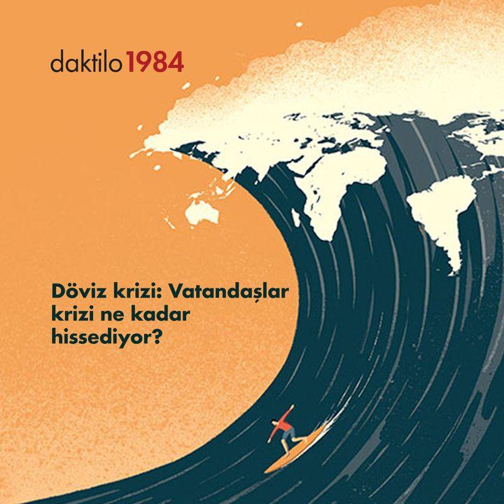 Döviz krizi: Vatandaşlar krizi ne kadar hissediyor? | Konuk: Enes Özkan | Nabız #22