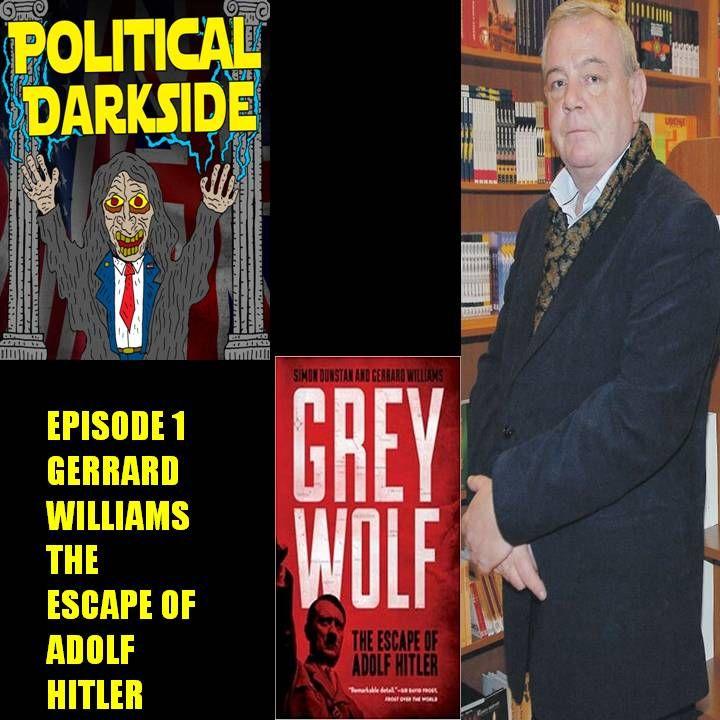 Episode 1 - Gerrard Williams & the escape of Adolf Hitler