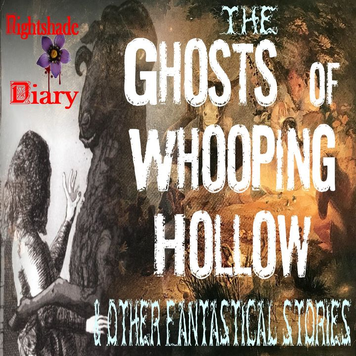 The Ghosts of Whooping Hollow and Other Fantastical Tales | Podcast