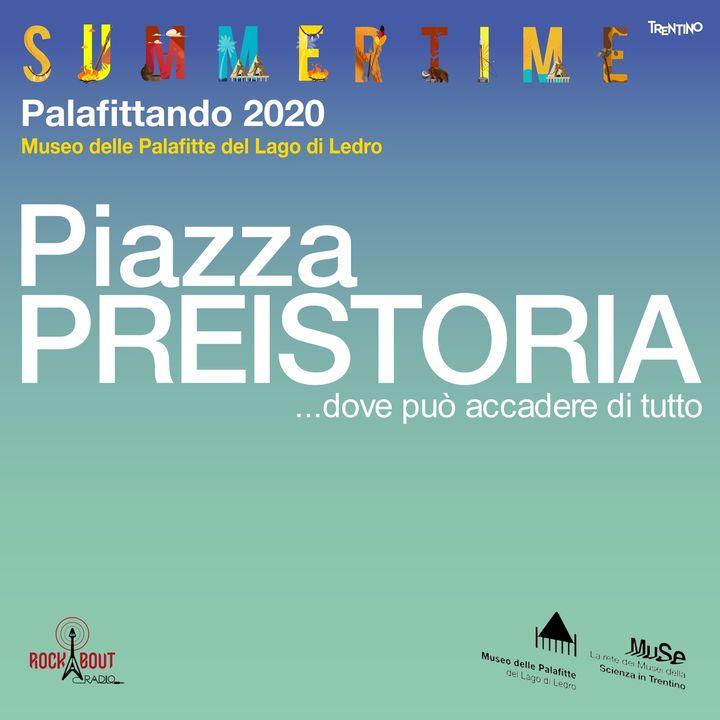 Piazza Preistoria 2020