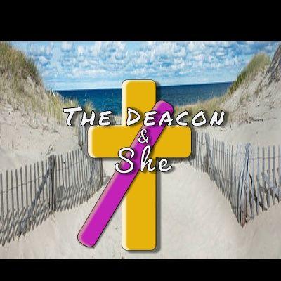 The Deacon & She