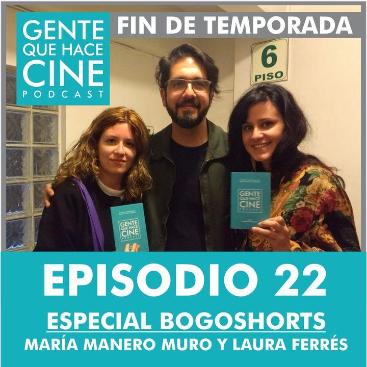 EP22: ESPECIAL BOGOSHORTS: Microepisodio 4 (María Manero y Laura Ferrés)