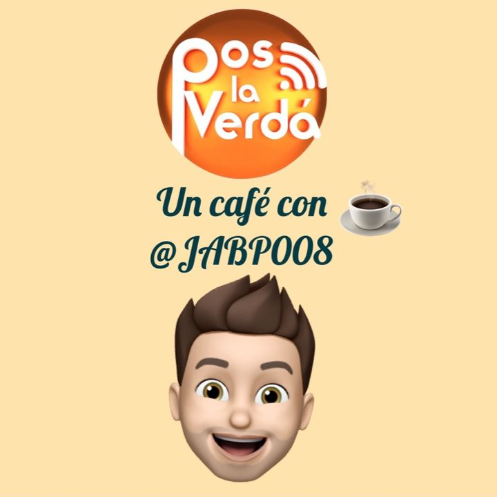 #PosLaVerda 15 de Septiembre, un Cafe con @JABP008