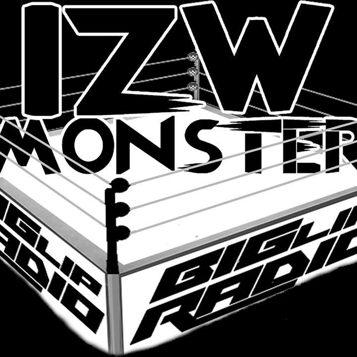 Big Lip Radio Presents: Gimmicks and Angle 16 - IZW Monster 21