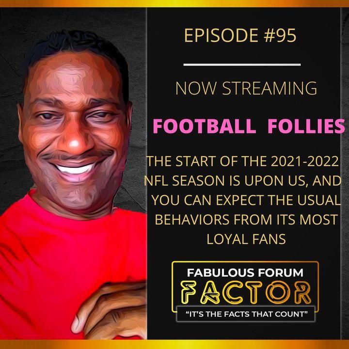 Football Follies  (September 7, 2021)