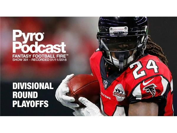 Fantasy Football Fire - Pyro Podcast Show 301 -  Divisional Round Playoffs