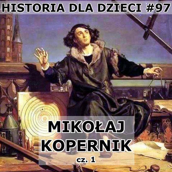 97 - Kopernik cz. 1