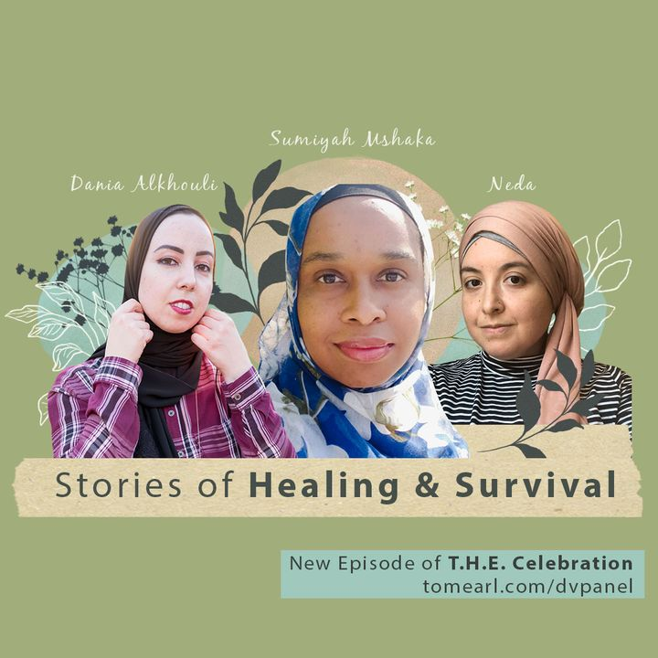 Stories of Healing & Survival With Sumiyah Mshaka, Dania Alkhouli, and Neda.