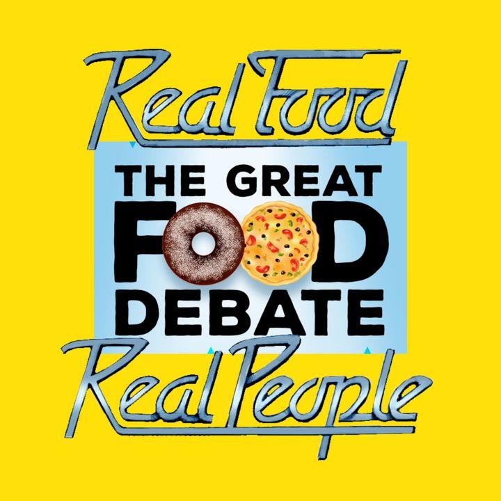 Episode 107 The Great Food Debate