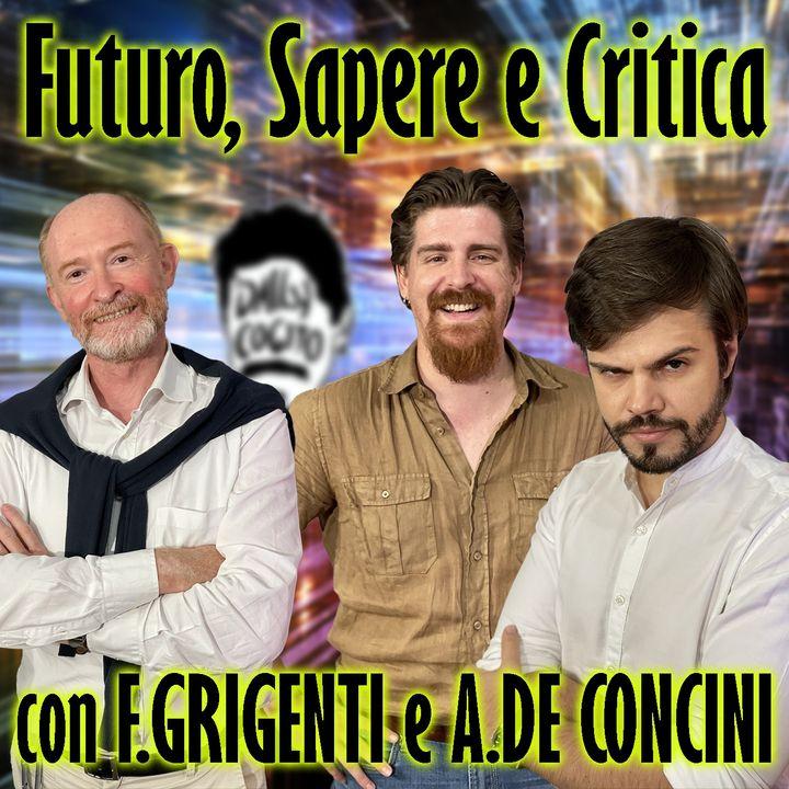 Futurologia e Critica della Scienza - con F. Grigenti e A. De Concini