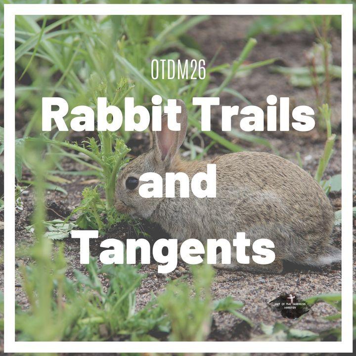 OTDM26 Rabbit trails and tangents