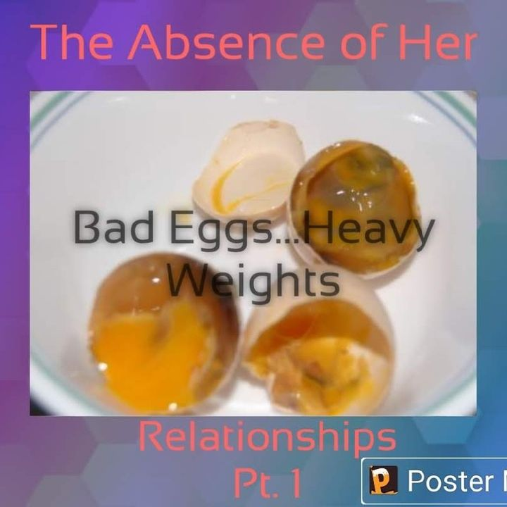 Episode 7 Bad Eggs...Heavy Weights