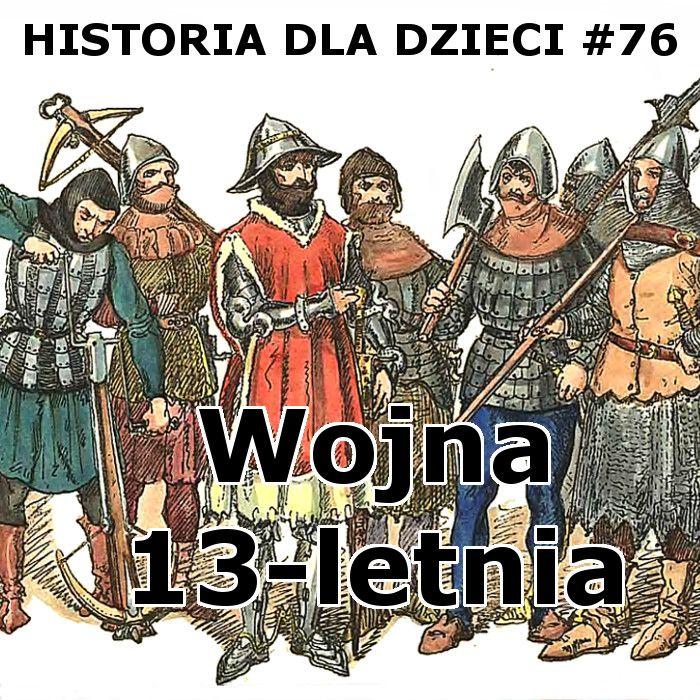76 - Wojna 13-letnia