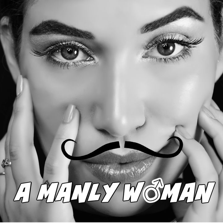 A Manly Woman - Finale