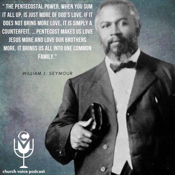 EP03- William Seymour on Race and Unity in the Spirit.