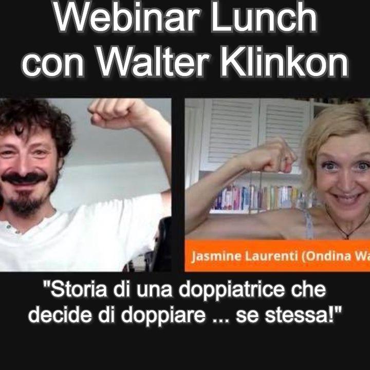 """Webinar Lunch con Walter Klinkon - """"Storia di una doppiatrice che decide di doppiare ... se stessa!""""   🎧🇮🇹"""
