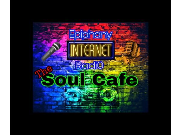 The Soul Cafe Let's Chill @Epiphany Radi0 p