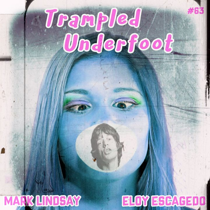 Trampled Underfoot Podcast - 063 - Todays Soulless Music