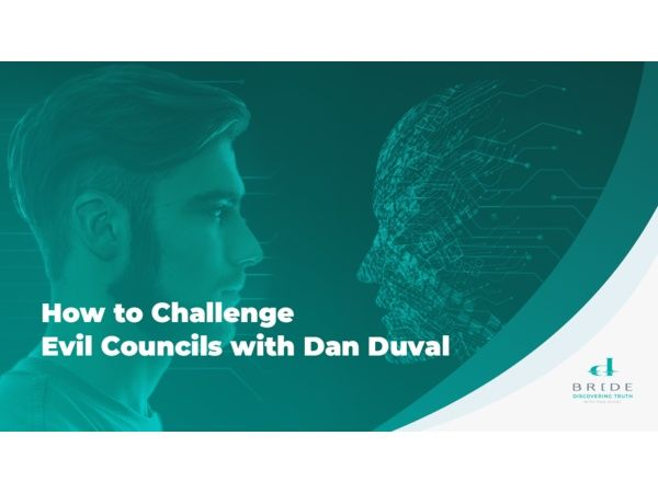How to Challenge Evil Councils with Dan Duval