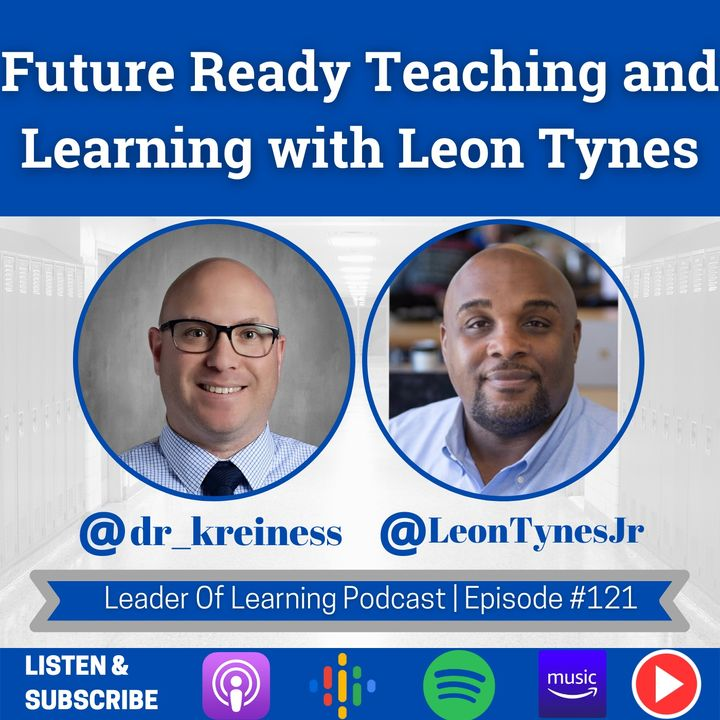 Future Ready Teaching and Learning with Leon Tynes