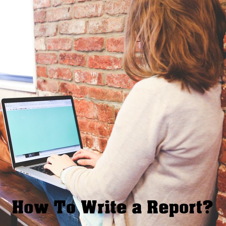 How To Write A Good Report?