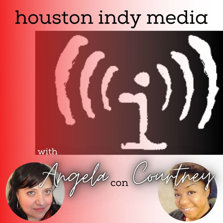 Houston Indy Media - Angela con Courtney