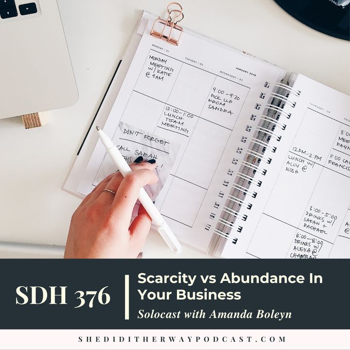 SDH 376: Scarcity vs Abundance In Your Business with Amanda Boleyn